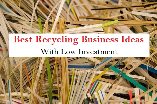 Best Recycling Business Ideas With Low Investment