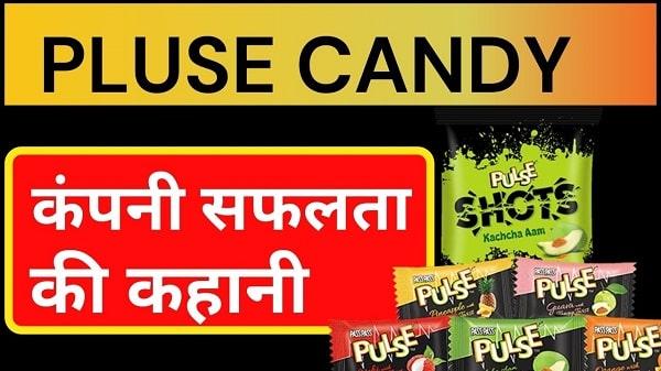 pulse candy company success story in hindi